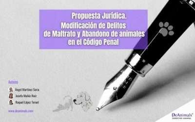 Propuesta jurídica. Modificación de Delitos de Maltrato y Abandono de animales en el Código Penal